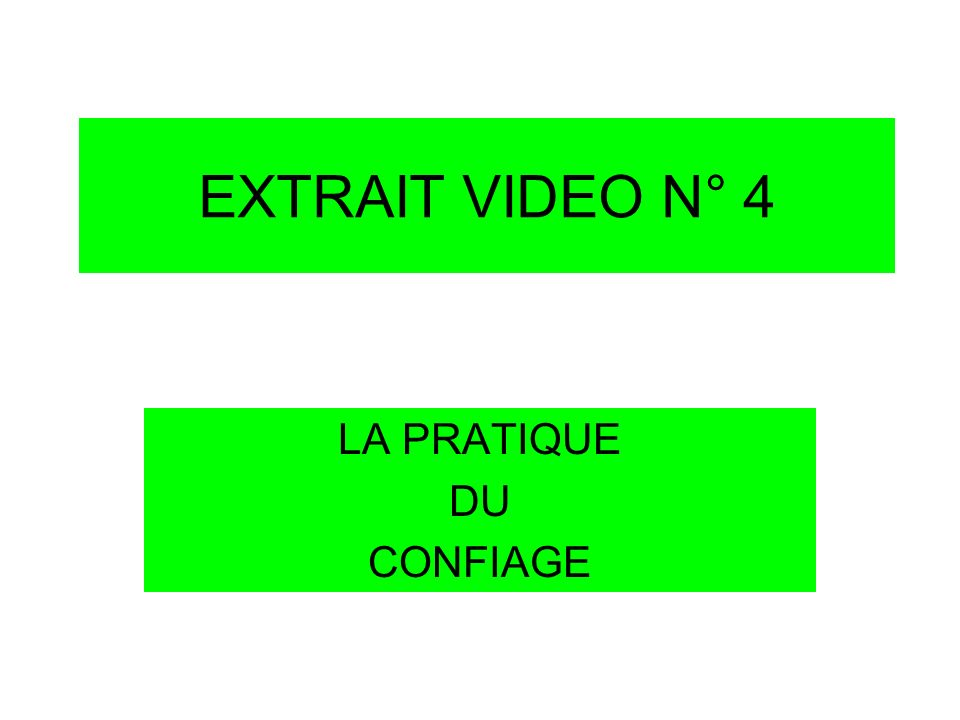 EXTRAIT VIDEO N° 4 LA PRATIQUE DU CONFIAGE