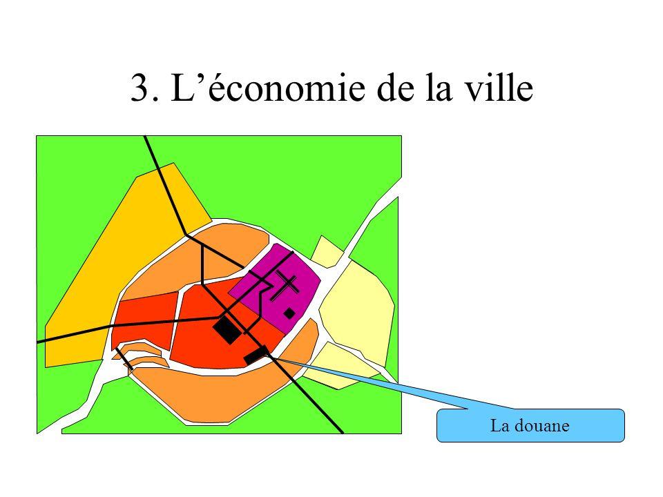 3. Léconomie de la ville La douane