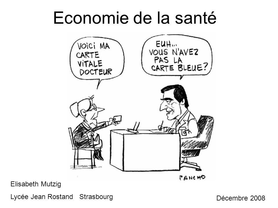 Economie de la santé Elisabeth Mutzig Lycée Jean Rostand Strasbourg Décembre 2008