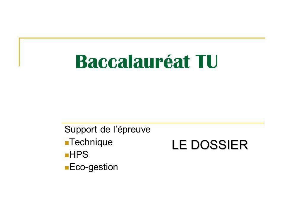 Baccalauréat TU Support de lépreuve Technique HPS Eco-gestion LE DOSSIER