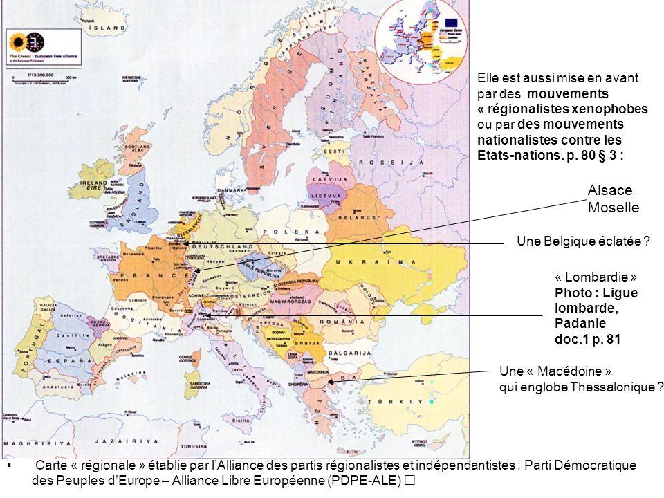 Elle est aussi mise en avant par des mouvements « régionalistes xenophobes ou par des mouvements nationalistes contre les Etats-nations. p. 80 § 3 : C