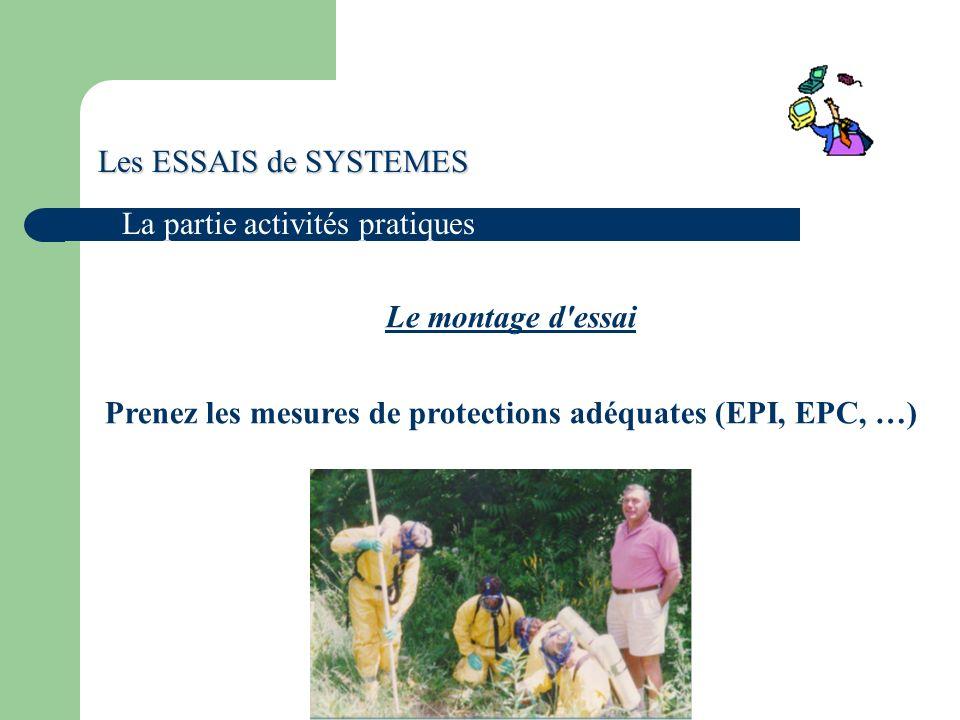 Les ESSAIS de SYSTEMES La partie activités pratiques Le montage d essai Prenez les mesures de protections adéquates (EPI, EPC, …)