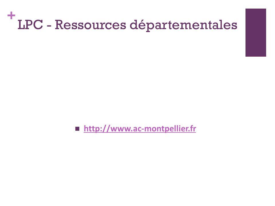 + LPC - Ressources départementales http://www.ac-montpellier.fr