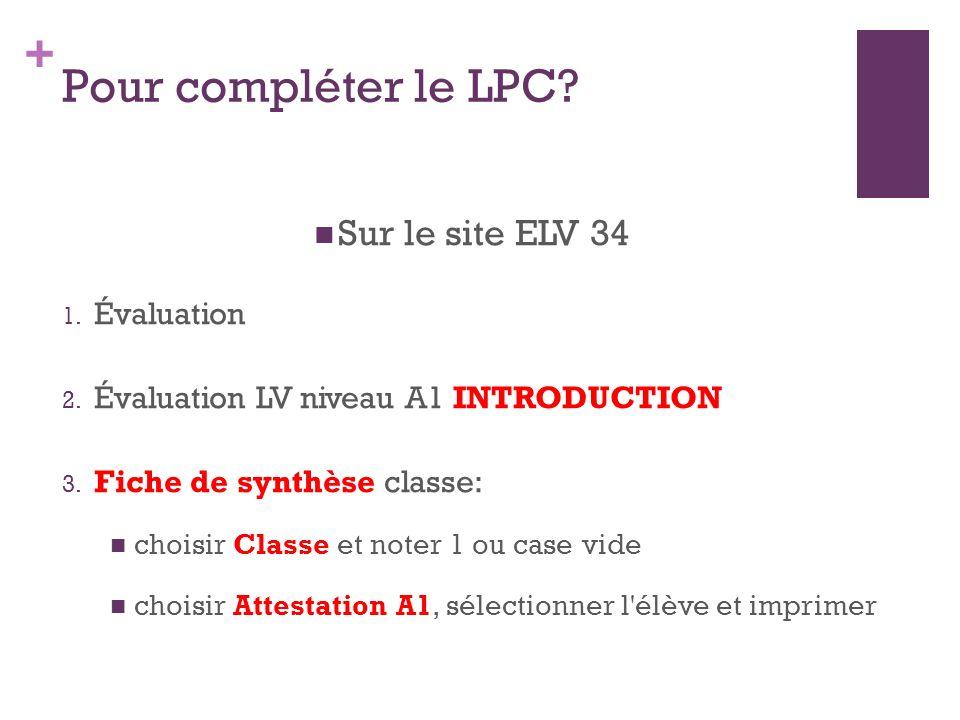 + Pour compléter le LPC. Sur le site ELV 34 1. Évaluation 2.