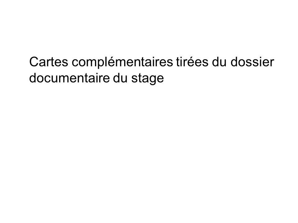 Cartes complémentaires tirées du dossier documentaire du stage