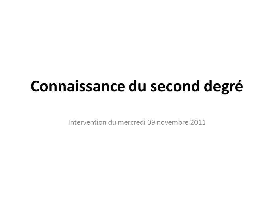 Connaissance du second degré Intervention du mercredi 09 novembre 2011