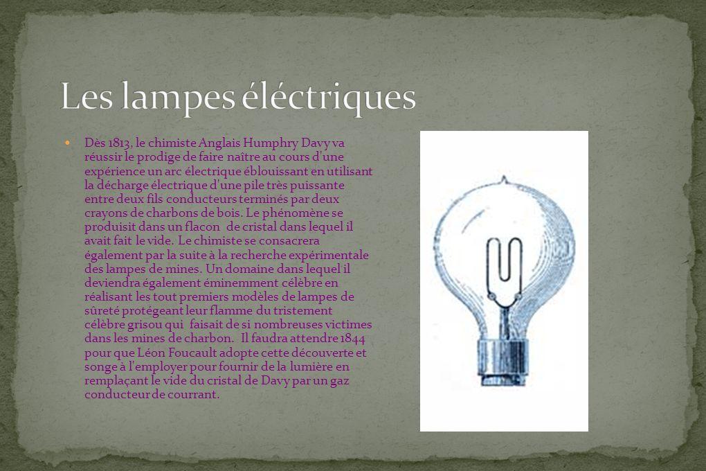 Dès 1813, le chimiste Anglais Humphry Davy va réussir le prodige de faire naître au cours d'une expérience un arc électrique éblouissant en utilisant