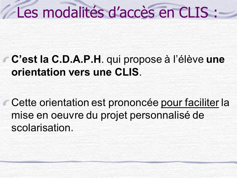 Une CLIS, cest: un dispositif de scolarisation collective dans une école primaire une entité à part entière de lécole dans laquelle elle est implantée