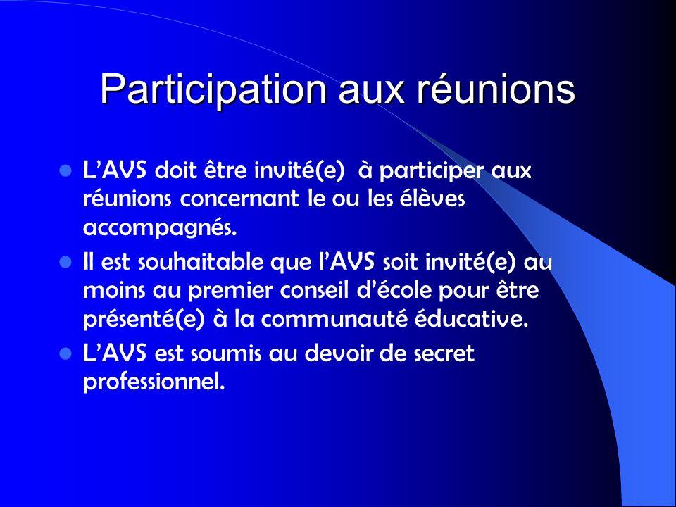 Participation aux réunions LAVS doit être invité(e) à participer aux réunions concernant le ou les élèves accompagnés. Il est souhaitable que lAVS soi