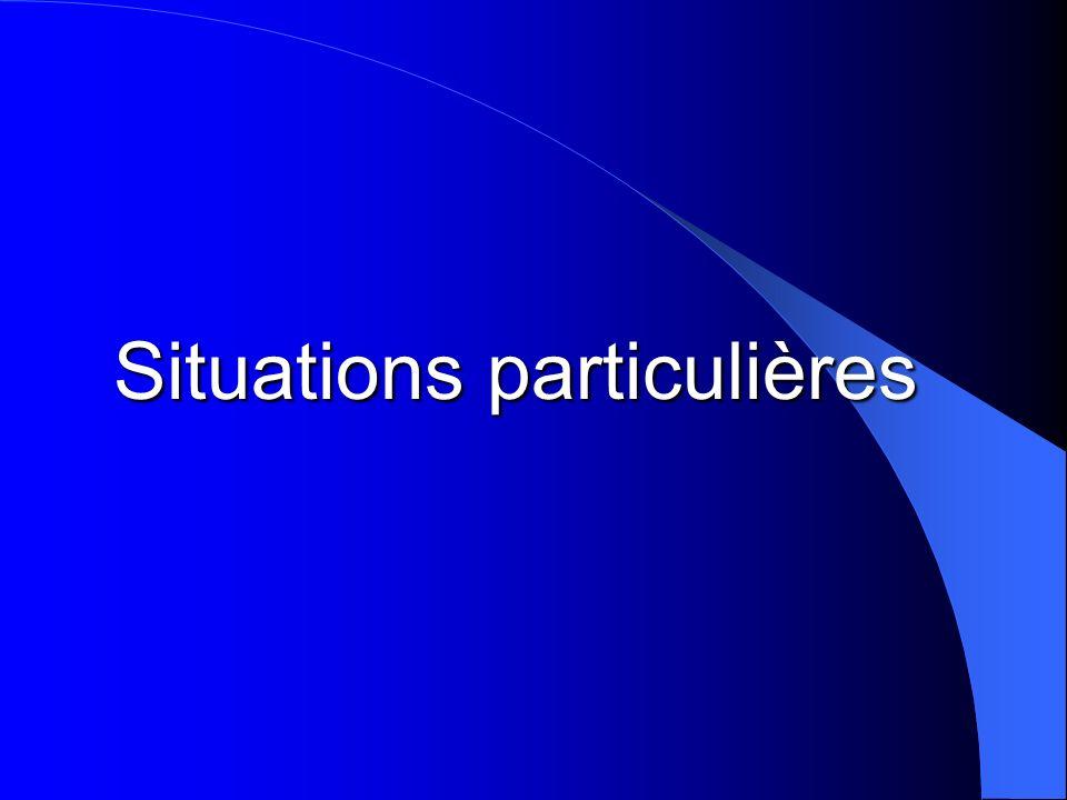 Situations particulières