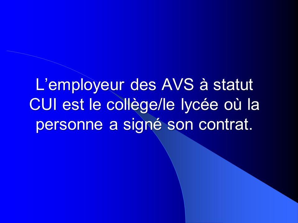 Lemployeur des AVS à statut CUI est le collège/le lycée où la personne a signé son contrat.