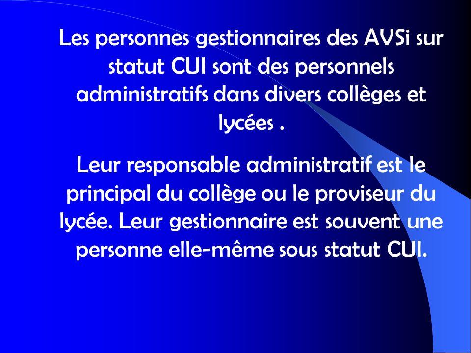 Les personnes gestionnaires des AVSi sur statut CUI sont des personnels administratifs dans divers collèges et lycées. Leur responsable administratif