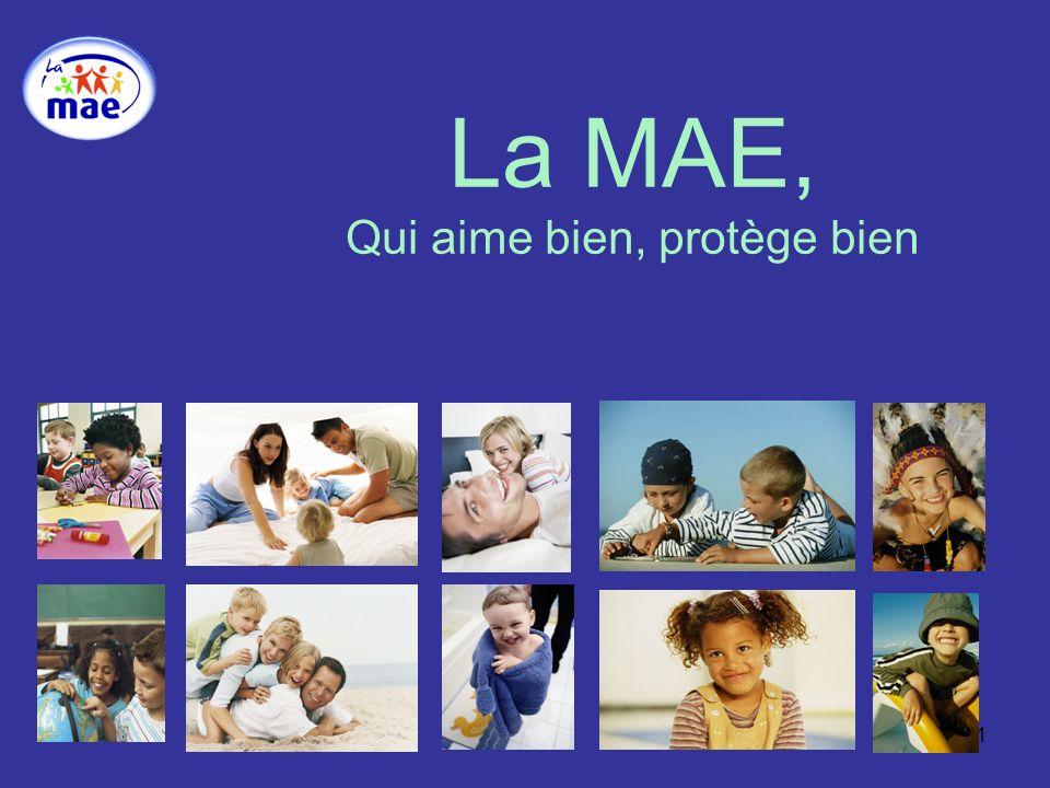 1 La MAE, Qui aime bien, protège bien