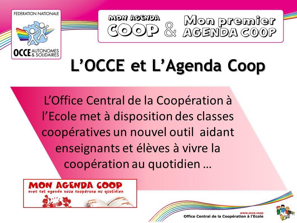 LOCCE et LAgenda Coop LOffice Central de la Coopération à lEcole met à disposition des classes coopératives un nouvel outil aidant enseignants et élèv