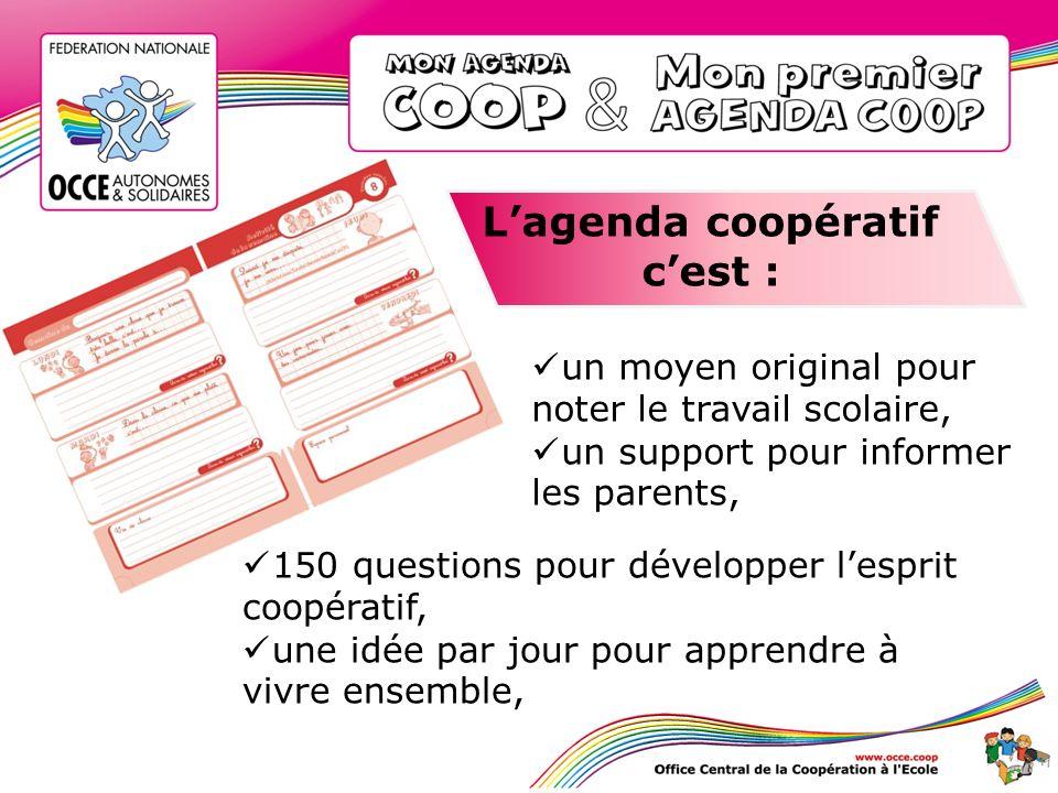 Lagenda coopératif cest : un moyen original pour noter le travail scolaire, un support pour informer les parents, 150 questions pour développer lespri