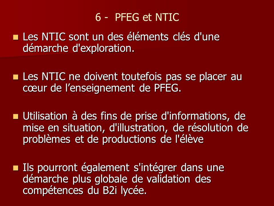 6 - PFEG et NTIC Les NTIC sont un des éléments clés d'une démarche d'exploration. Les NTIC sont un des éléments clés d'une démarche d'exploration. Les