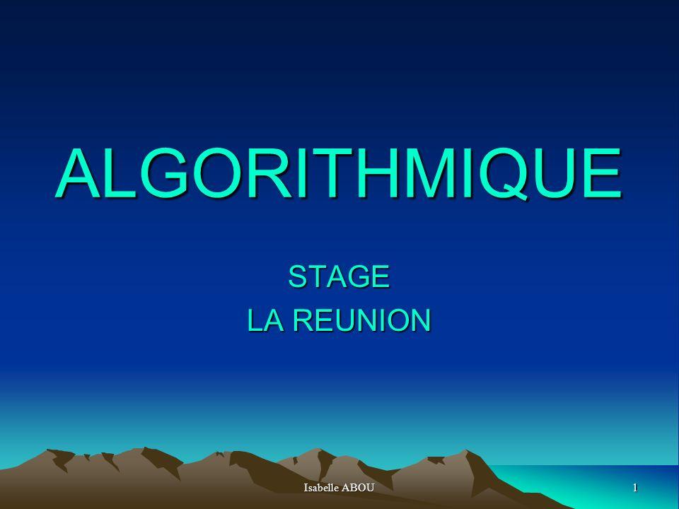 Isabelle ABOU2 PLAN DE LEXPOSE I.LALGORITHMIQUE II.