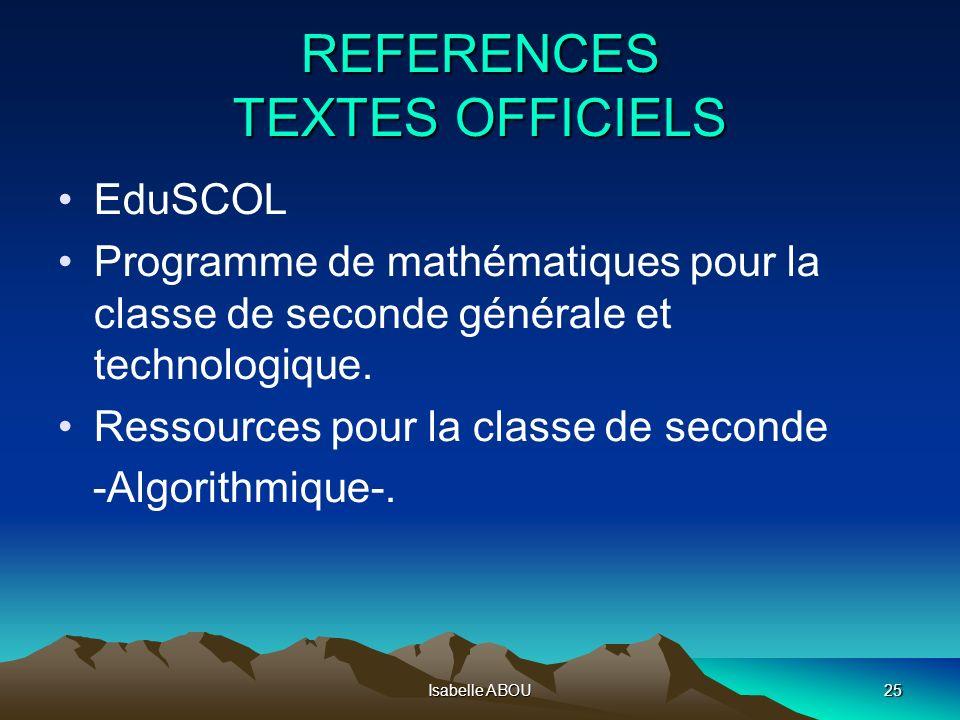 Isabelle ABOU25 REFERENCES TEXTES OFFICIELS EduSCOL Programme de mathématiques pour la classe de seconde générale et technologique. Ressources pour la