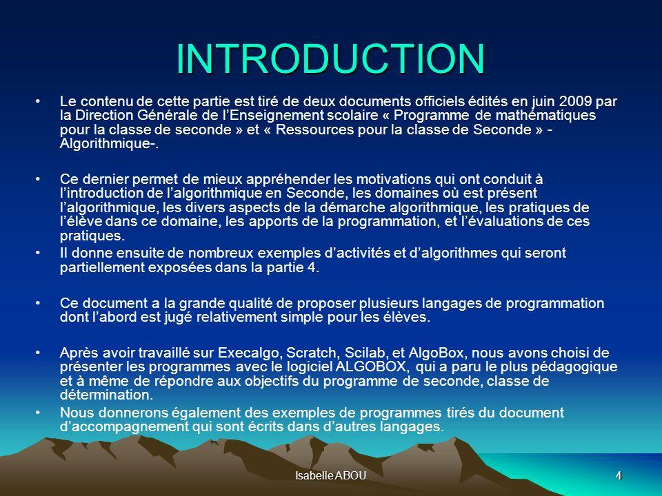 Isabelle ABOU4 INTRODUCTION Le contenu de cette partie est tiré de deux documents officiels édités en juin 2009 par la Direction Générale de lEnseigne