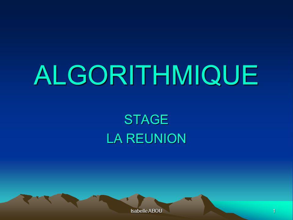 1 Isabelle ABOU ALGORITHMIQUE STAGE LA REUNION
