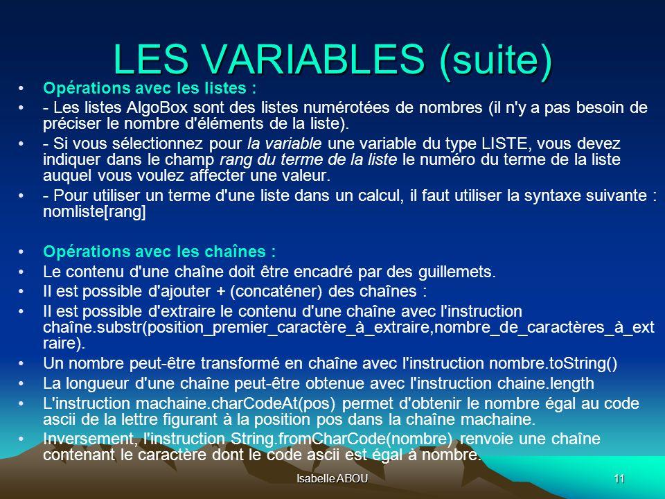 Isabelle ABOU11 LES VARIABLES (suite) Opérations avec les listes : - Les listes AlgoBox sont des listes numérotées de nombres (il n'y a pas besoin de