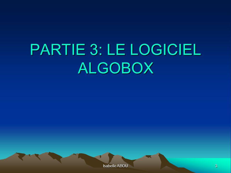 3 Isabelle ABOU PARTIE 3: LE LOGICIEL ALGOBOX