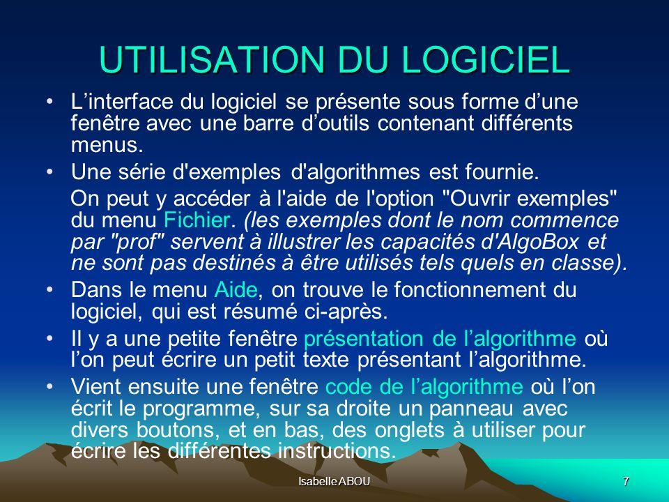 Isabelle ABOU7 UTILISATION DU LOGICIEL Linterface du logiciel se présente sous forme dune fenêtre avec une barre doutils contenant différents menus. U