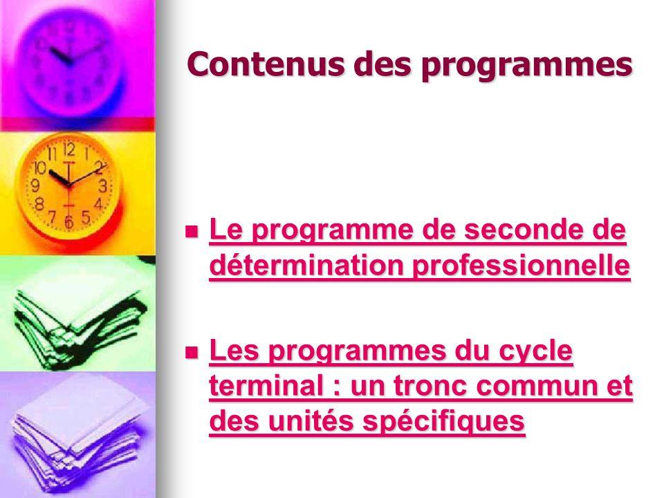 Contenus des programmes Le programme de seconde de détermination professionnelle Le programme de seconde de détermination professionnelle Le programme