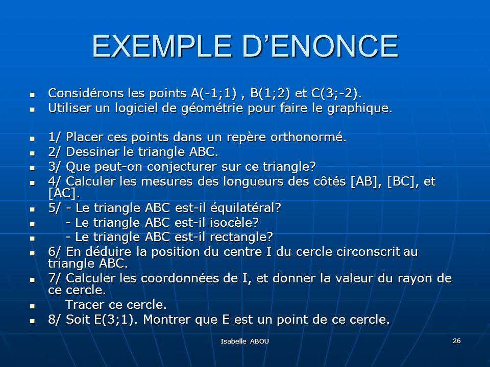 Isabelle ABOU 26 EXEMPLE DENONCE Considérons les points A(-1;1), B(1;2) et C(3;-2). Considérons les points A(-1;1), B(1;2) et C(3;-2). Utiliser un log