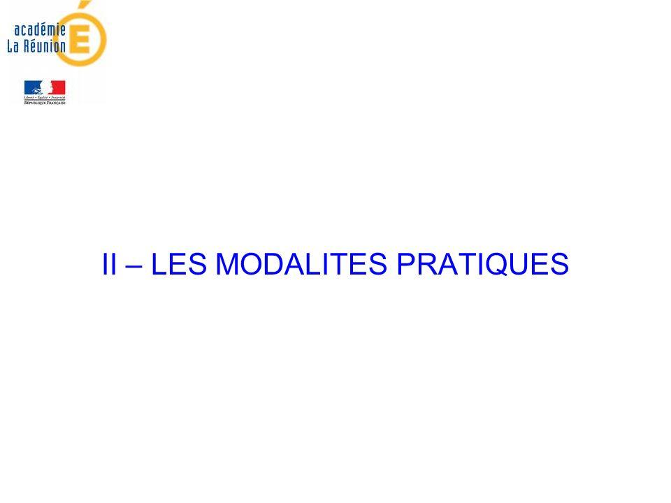 II – LES MODALITES PRATIQUES