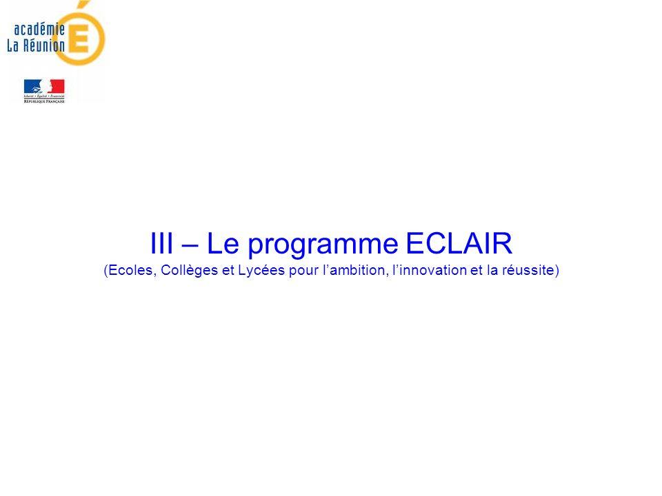 III – Le programme ECLAIR (Ecoles, Collèges et Lycées pour lambition, linnovation et la réussite)
