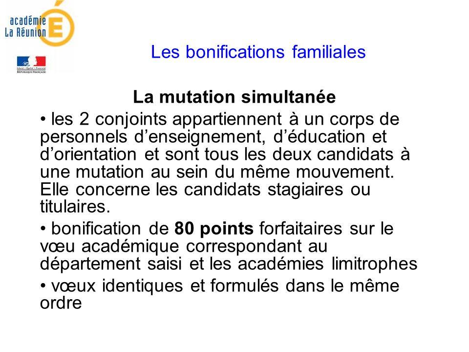 Les bonifications familiales La mutation simultanée les 2 conjoints appartiennent à un corps de personnels denseignement, déducation et dorientation et sont tous les deux candidats à une mutation au sein du même mouvement.