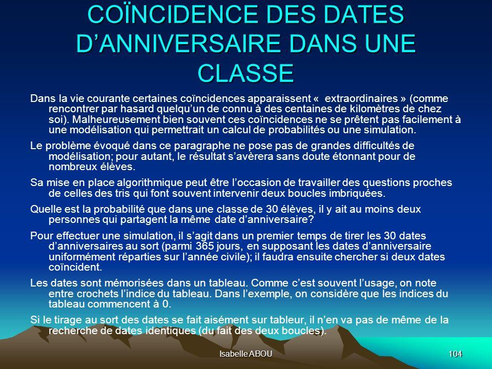 Isabelle ABOU104 COÏNCIDENCE DES DATES DANNIVERSAIRE DANS UNE CLASSE Dans la vie courante certaines coïncidences apparaissent « extraordinaires » (com