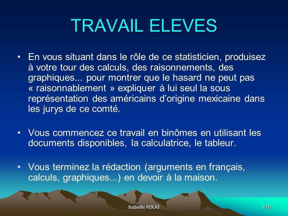 Isabelle ABOU116 TRAVAIL ELEVES En vous situant dans le rôle de ce statisticien, produisez à votre tour des calculs, des raisonnements, des graphiques