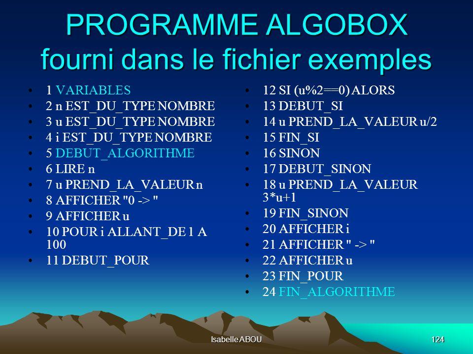 Isabelle ABOU124 PROGRAMME ALGOBOX fourni dans le fichier exemples 1 VARIABLES 2 n EST_DU_TYPE NOMBRE 3 u EST_DU_TYPE NOMBRE 4 i EST_DU_TYPE NOMBRE 5