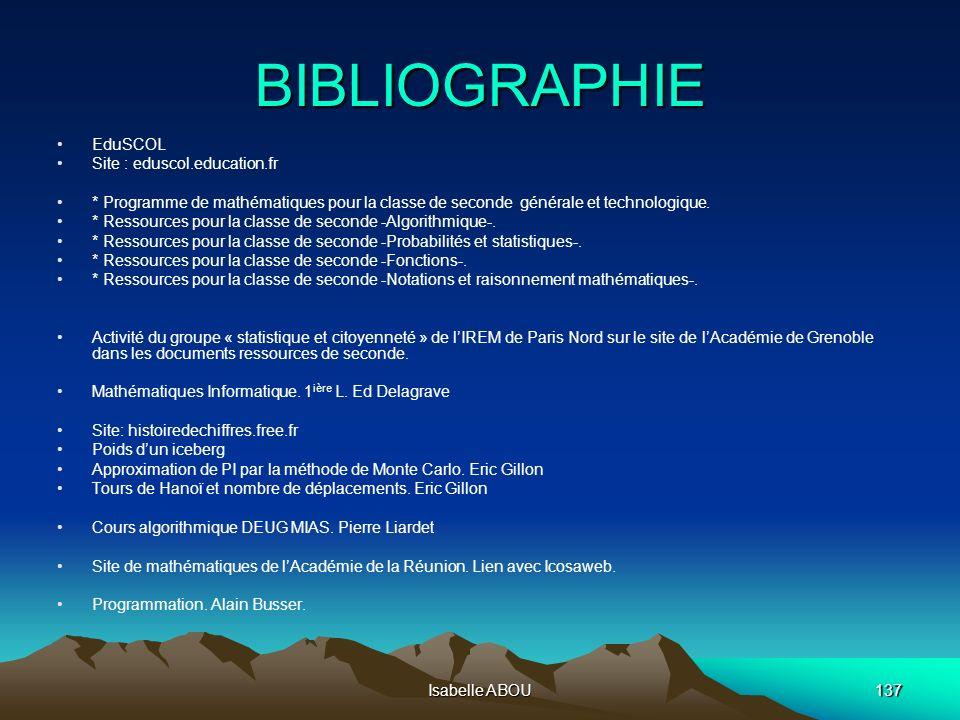 Isabelle ABOU137 BIBLIOGRAPHIE EduSCOL Site : eduscol.education.fr * Programme de mathématiques pour la classe de seconde générale et technologique. *