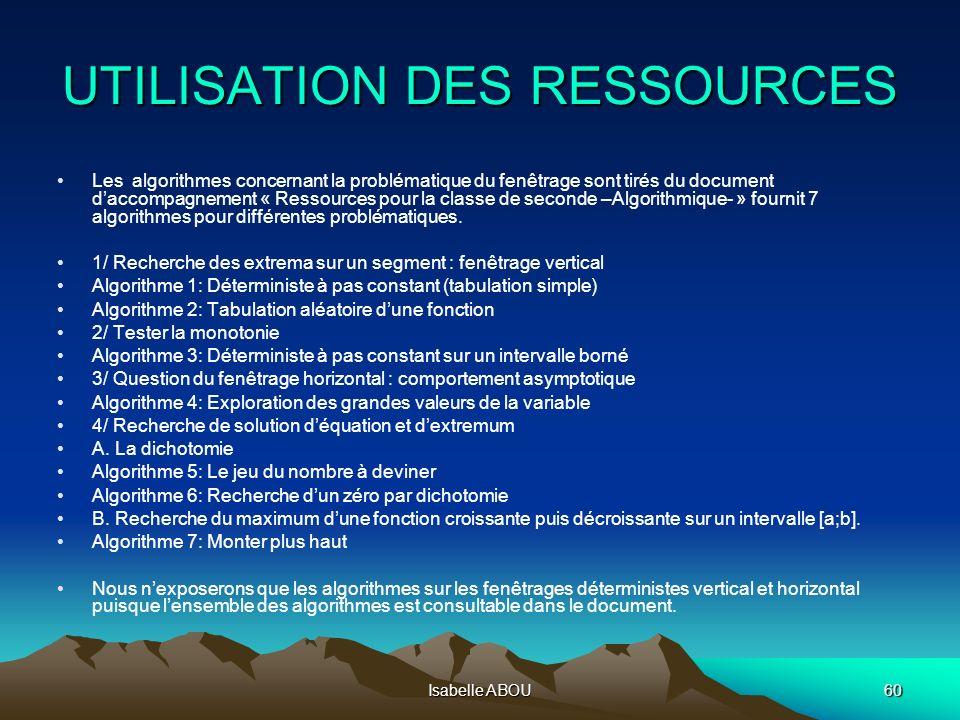 Isabelle ABOU60 UTILISATION DES RESSOURCES Les algorithmes concernant la problématique du fenêtrage sont tirés du document daccompagnement « Ressource