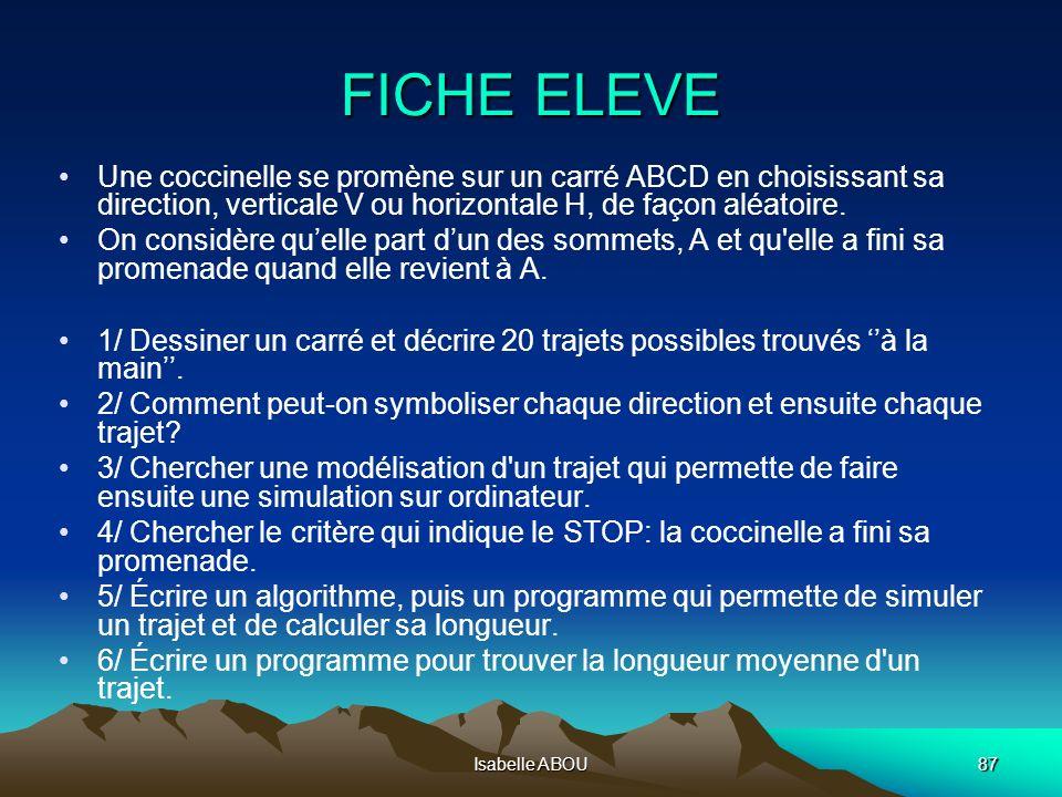 Isabelle ABOU87 FICHE ELEVE Une coccinelle se promène sur un carré ABCD en choisissant sa direction, verticale V ou horizontale H, de façon aléatoire.