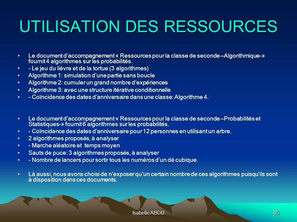 Isabelle ABOU95 UTILISATION DES RESSOURCES Le document daccompagnement « Ressources pour la classe de seconde –Algorithmique-» fournit 4 algorithmes s