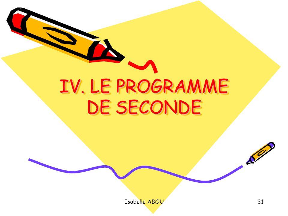 Isabelle ABOU31 IV. LE PROGRAMME DE SECONDE