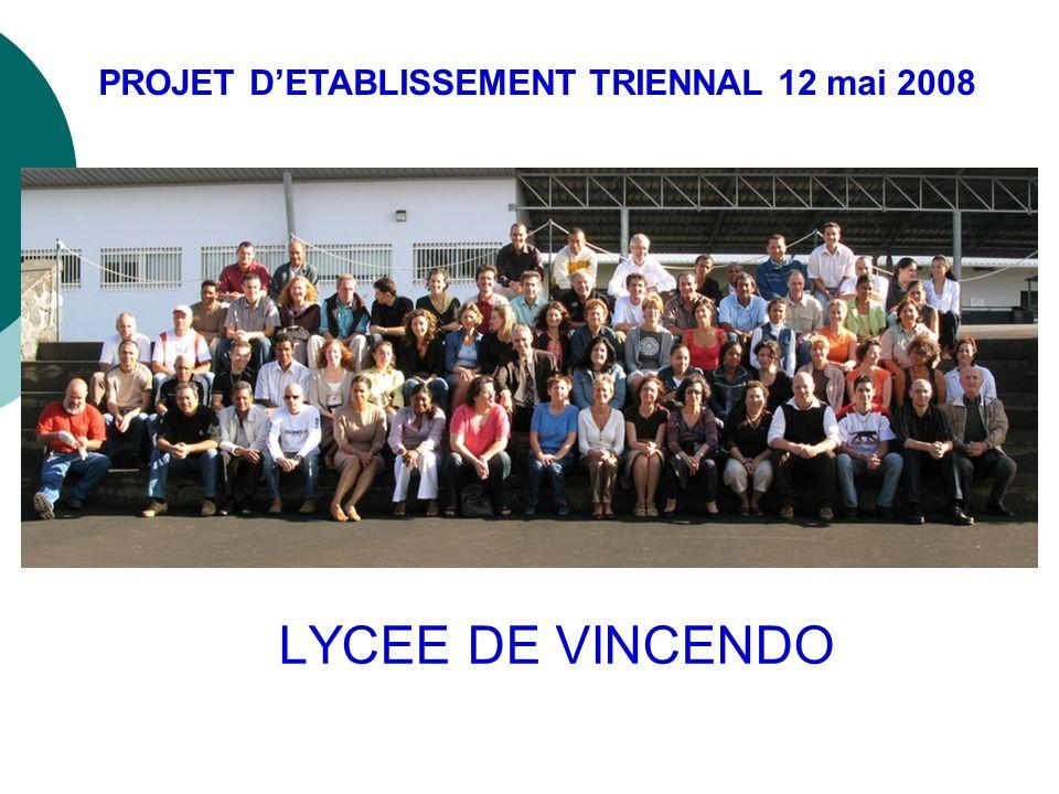 LYCEE DE VINCENDO PROJET DETABLISSEMENT TRIENNAL 12 mai 2008