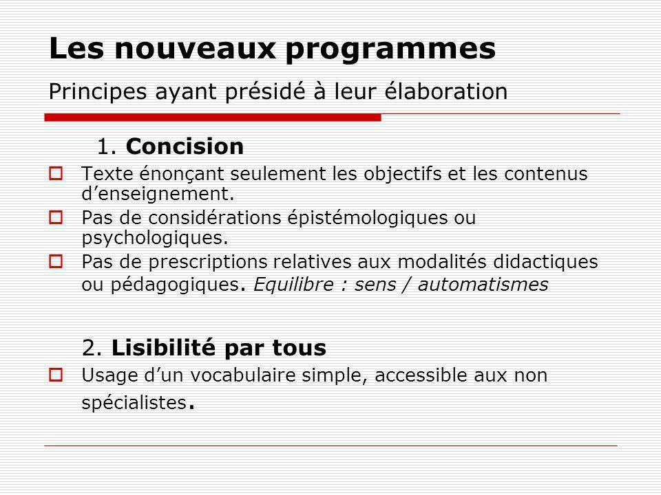Les nouveaux programmes Principes ayant présidé à leur élaboration 1.