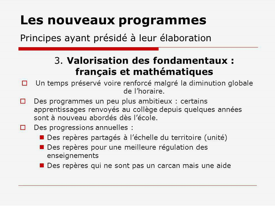 Les nouveaux programmes Principes ayant présidé à leur élaboration 3.