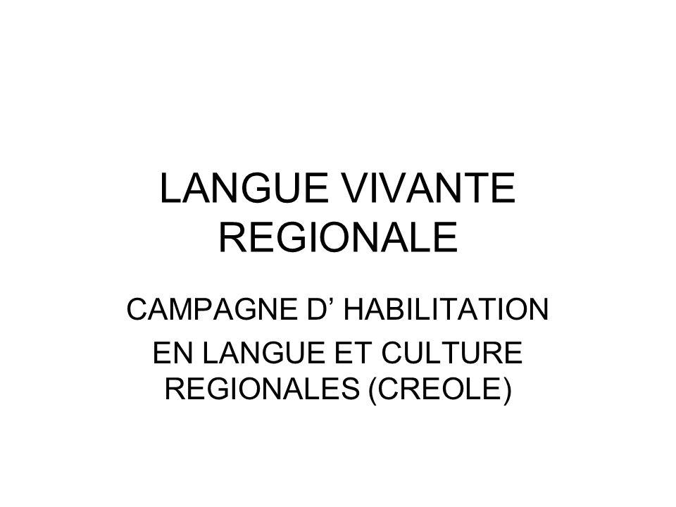 LANGUE VIVANTE REGIONALE CAMPAGNE D HABILITATION EN LANGUE ET CULTURE REGIONALES (CREOLE)