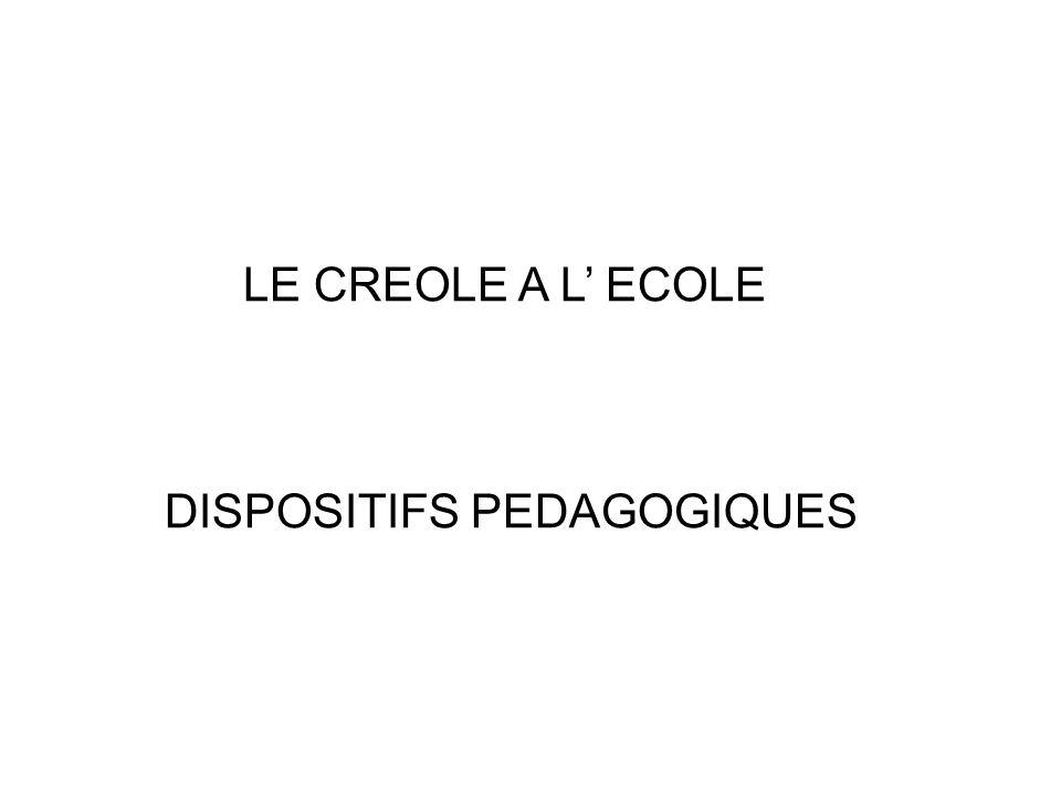 LE CREOLE A L ECOLE DISPOSITIFS PEDAGOGIQUES