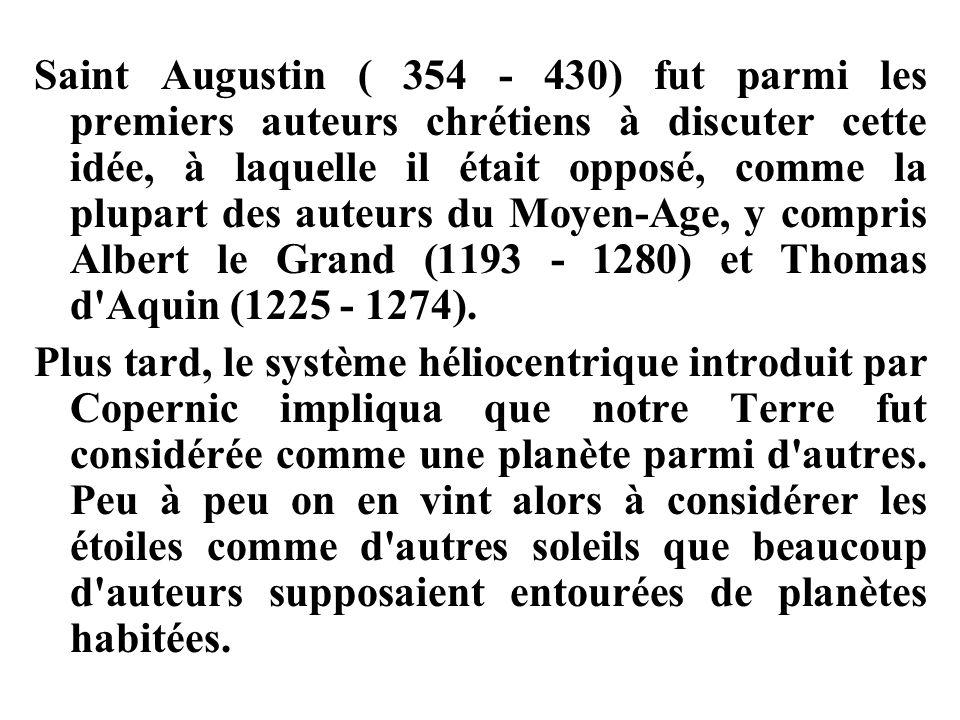 Saint Augustin ( 354 - 430) fut parmi les premiers auteurs chrétiens à discuter cette idée, à laquelle il était opposé, comme la plupart des auteurs d