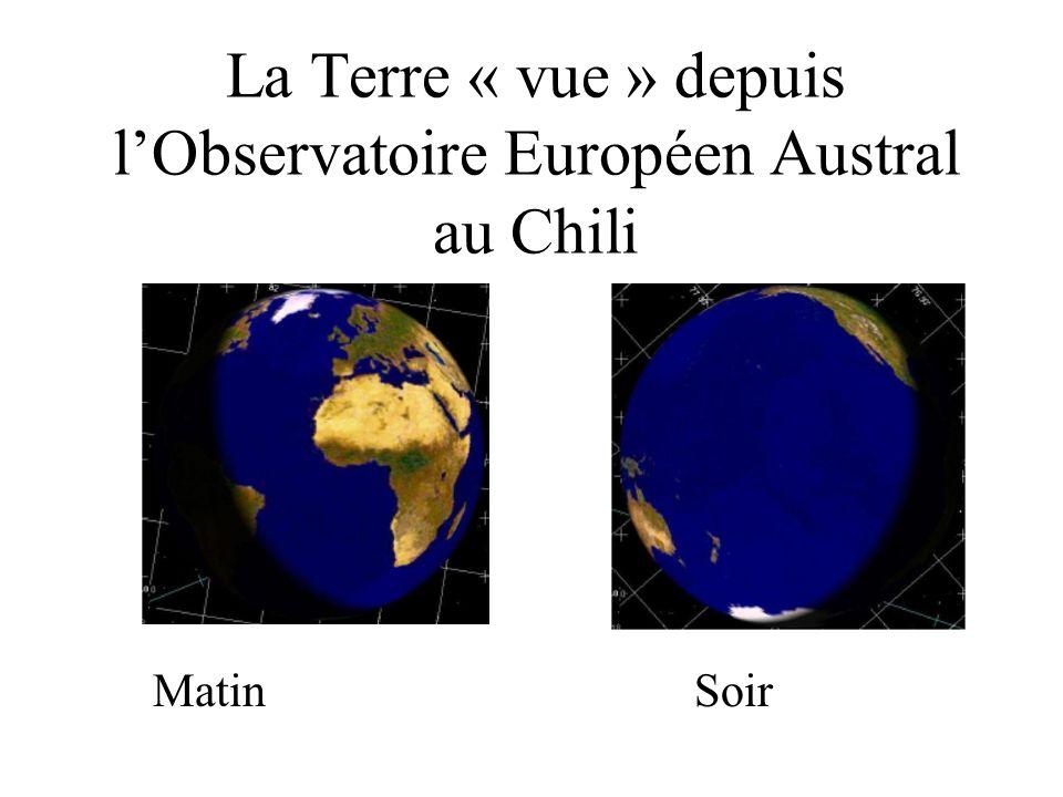 La Terre « vue » depuis lObservatoire Européen Austral au Chili Matin Soir