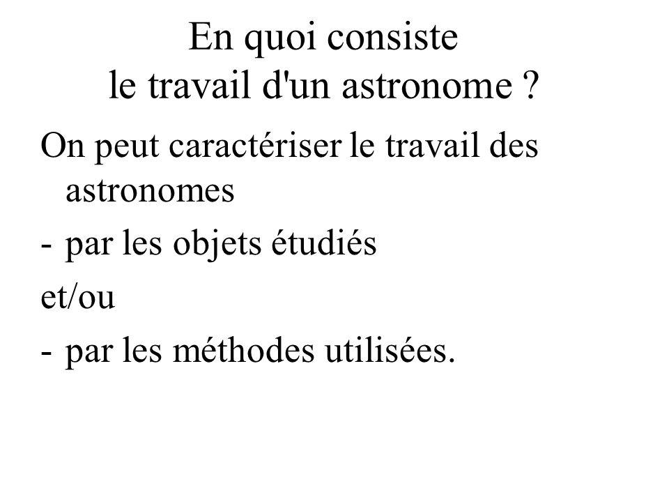 En quoi consiste le travail d un astronome .