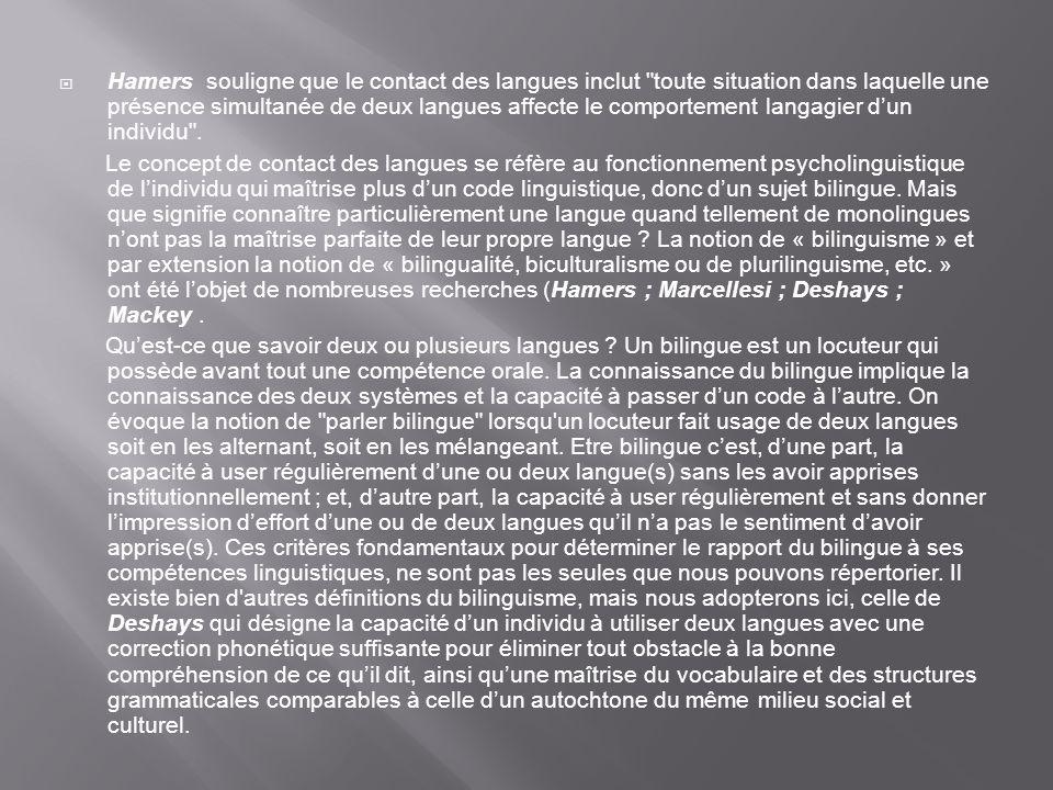 Hamers souligne que le contact des langues inclut