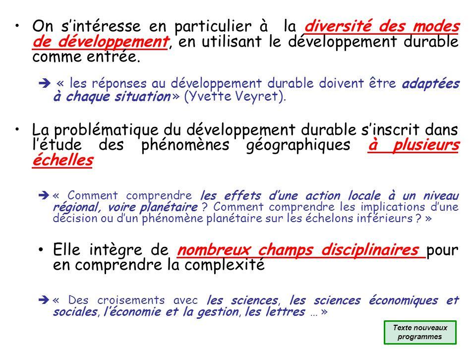 On sintéresse en particulier à la diversité des modes de développement, en utilisant le développement durable comme entrée. « les réponses au développ